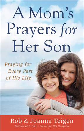 A Father's Prayers for His Daughter...Meet Rob Teigen/Great Giveaway! - Wendy Blight