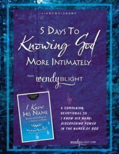 I Know His Name Five Day Devotional Companion by Wendy Blight