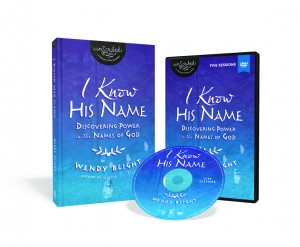 I Know His Name Bible Study book & DVD by Wendy Blight