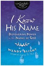 I Know His Name Bible study book by Wendy Blight