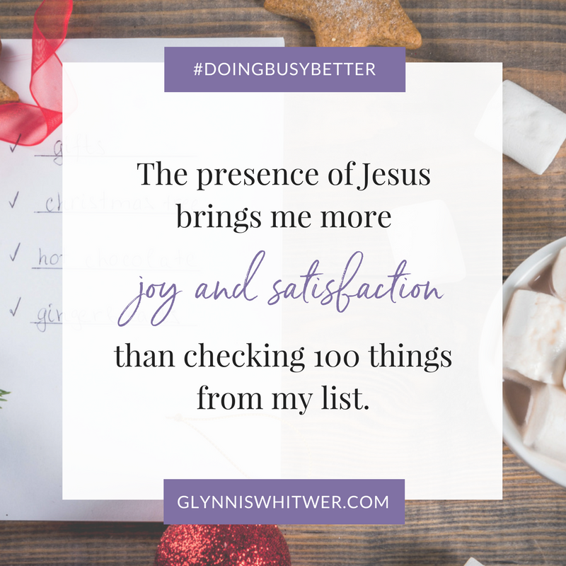 Embrace the gift of God's presence this season. #doingbusybetter by Glynnis Whitwer.
