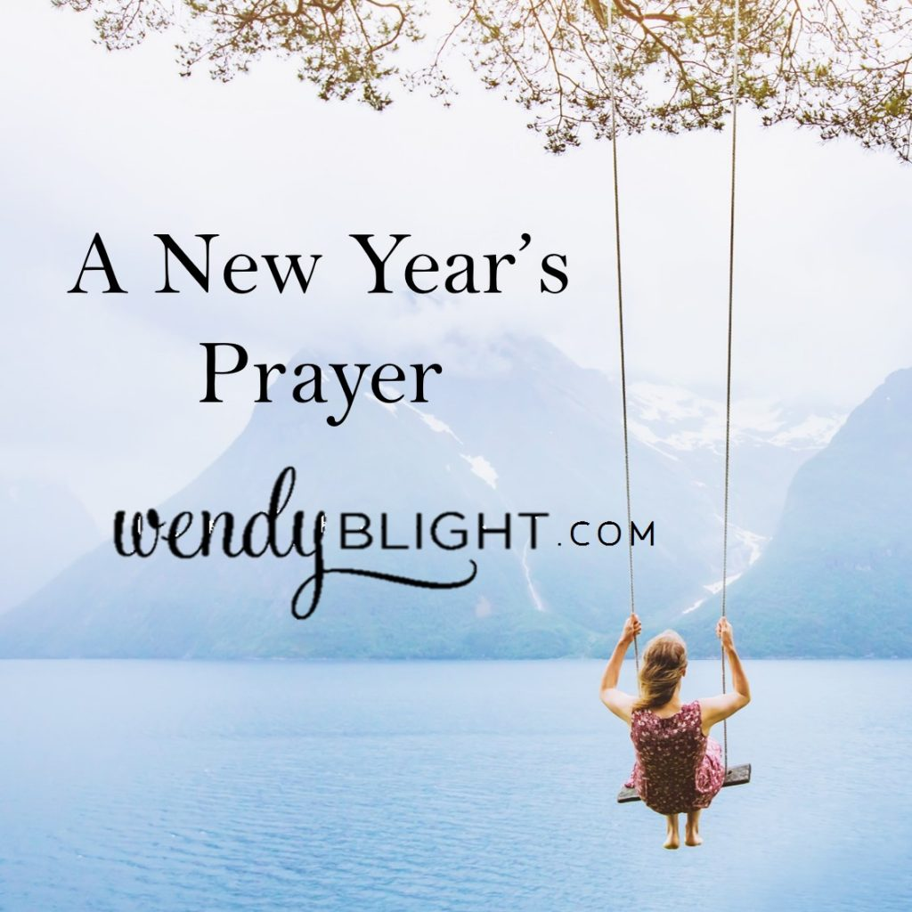 A New Year's Prayer by Wendy Blight