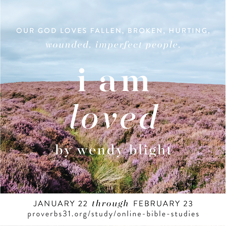 Join the #IAmLoved study at Proverbs 31 Online Bible Studies.