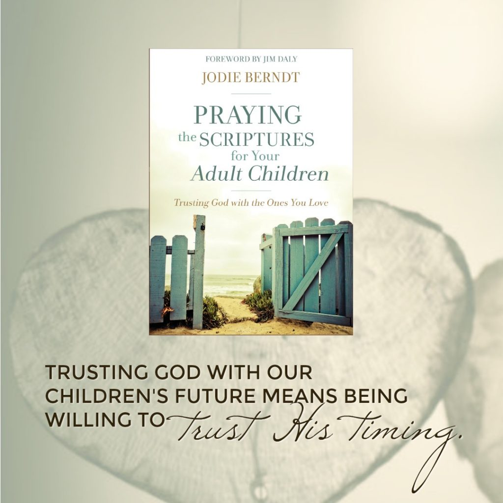 Praying the Scriptures for Your Adult Children. A guest post by Jodie Berndt for wendyblight.com.
