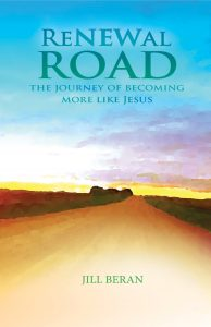ReNEWal Road – The Journey of Becoming More Like Jesus. A Bible study by Jill Beran.