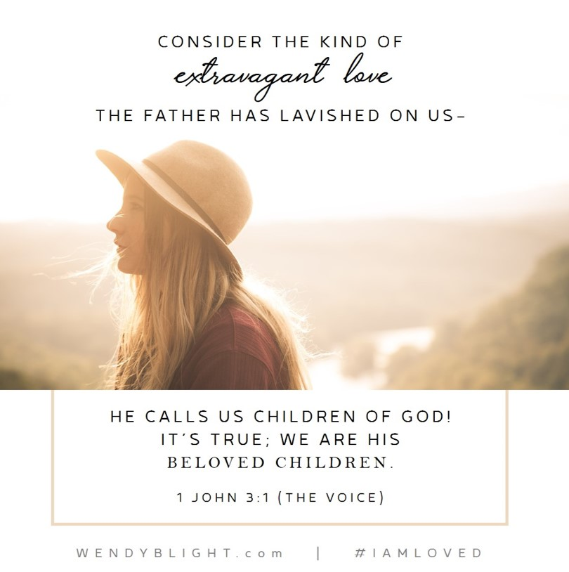 What it Means to Be a Child of God by Wendy Blight. #1John #IAmLoved